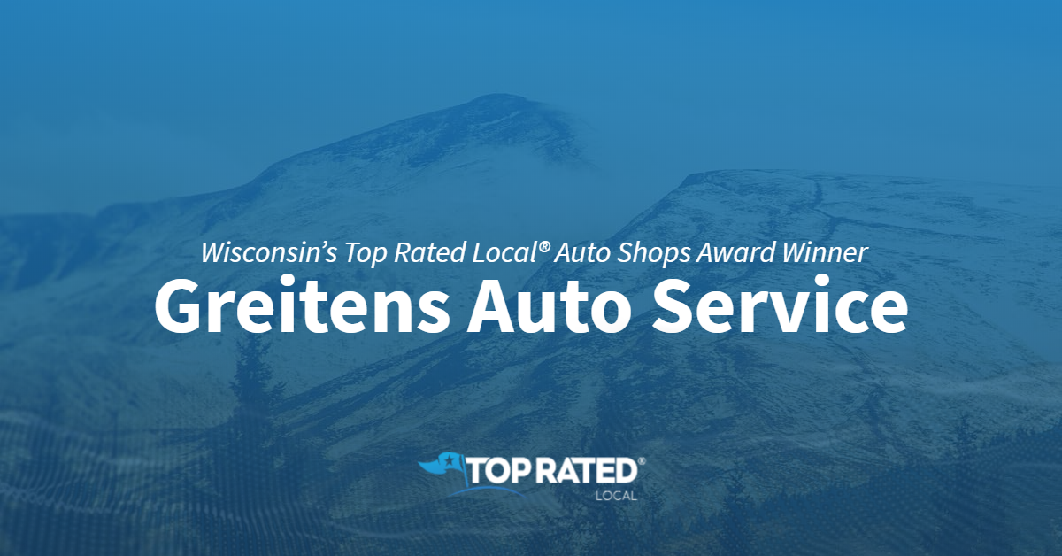 Wisconsin's Top Rated Local® Auto Shops Award Winner: Greitens Auto Service