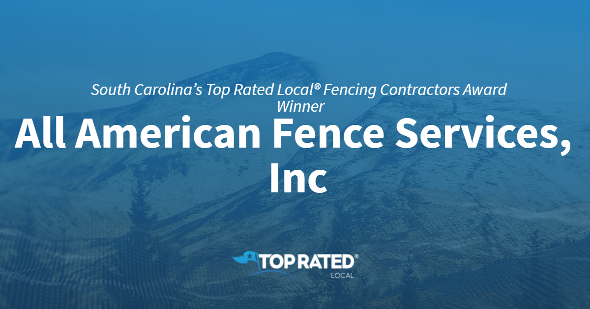 South Carolina's Top Rated Local® Fencing Contractors Award Winner: All American Fence Services, Inc