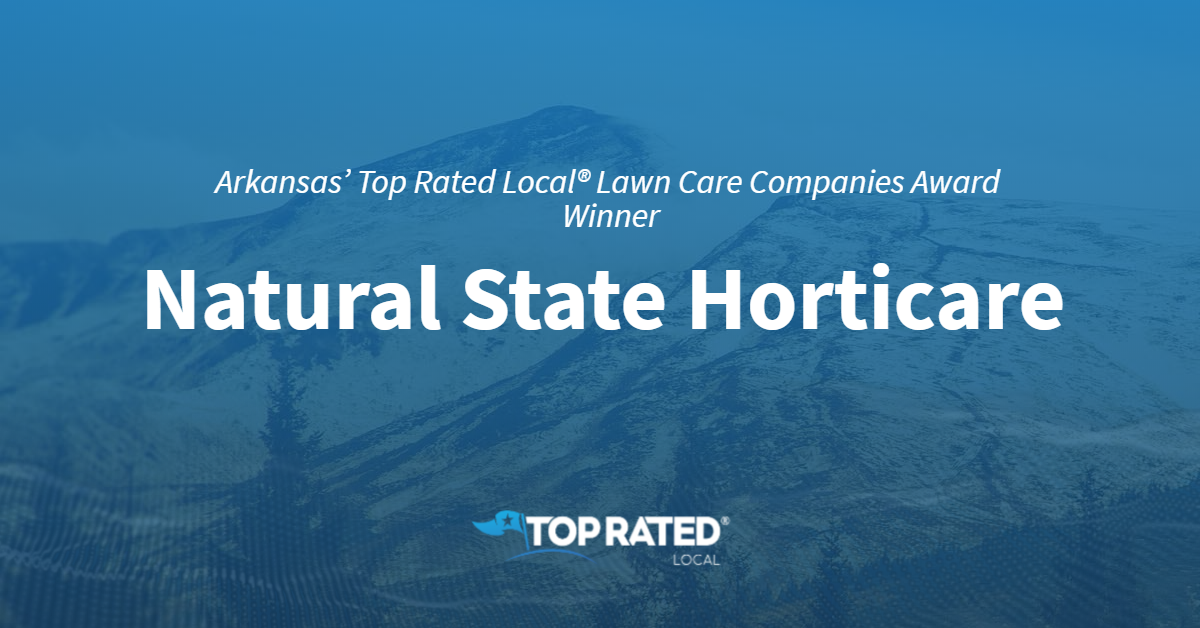Arkansas' Top Rated Local® Lawn Care Companies Award Winner: Natural State Horticare