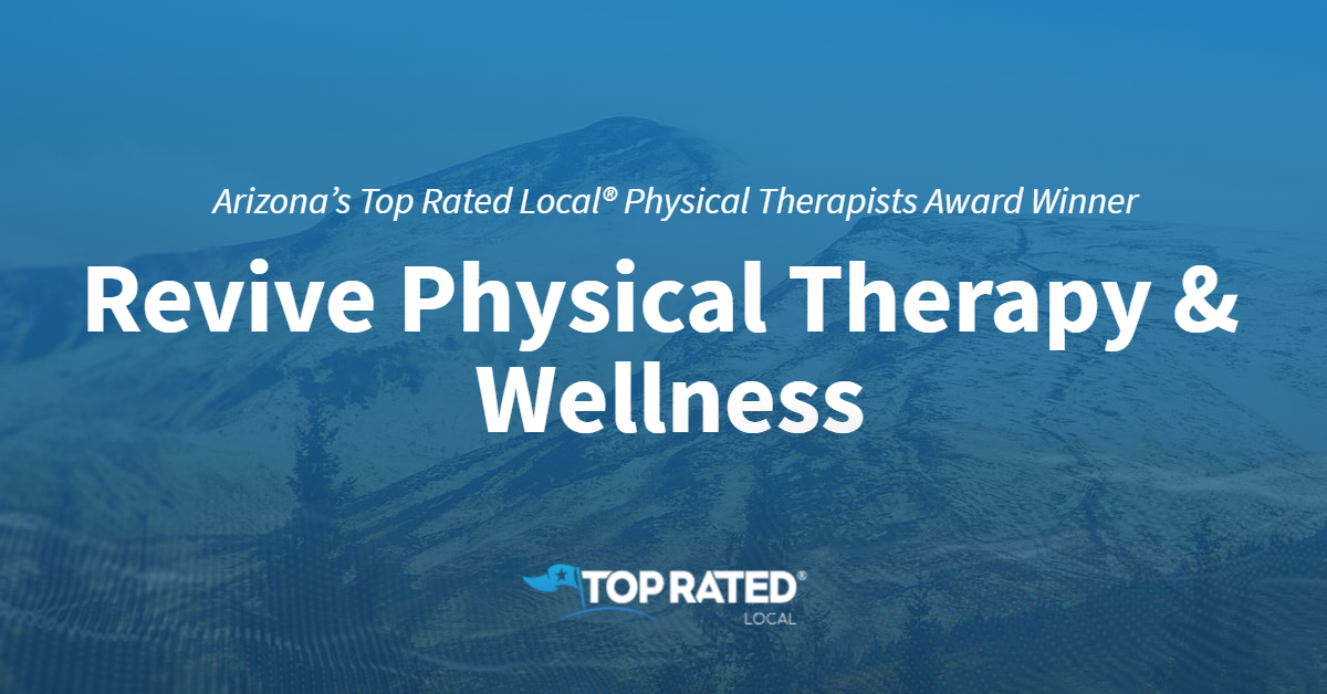 Arizona's Top Rated Local® Physical Therapists Award Winner: Revive Physical Therapy & Wellness