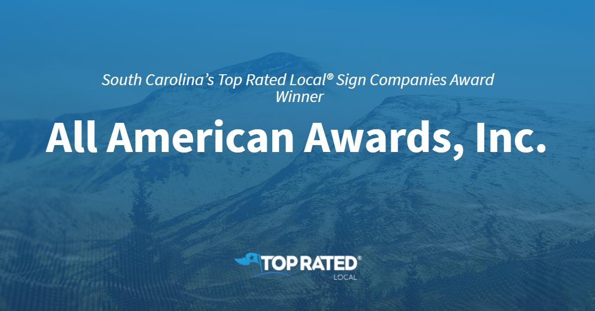 South Carolina's Top Rated Local® Sign Companies Award Winner: All American Awards, Inc.