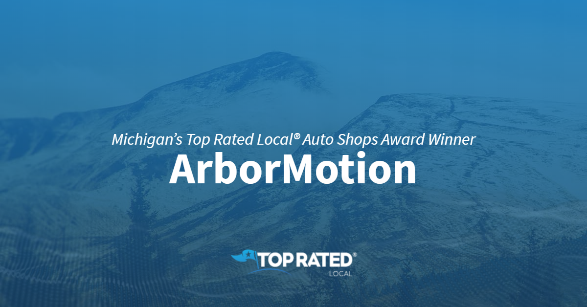 Michigan's Top Rated Local® Auto Shops Award Winner: ArborMotion