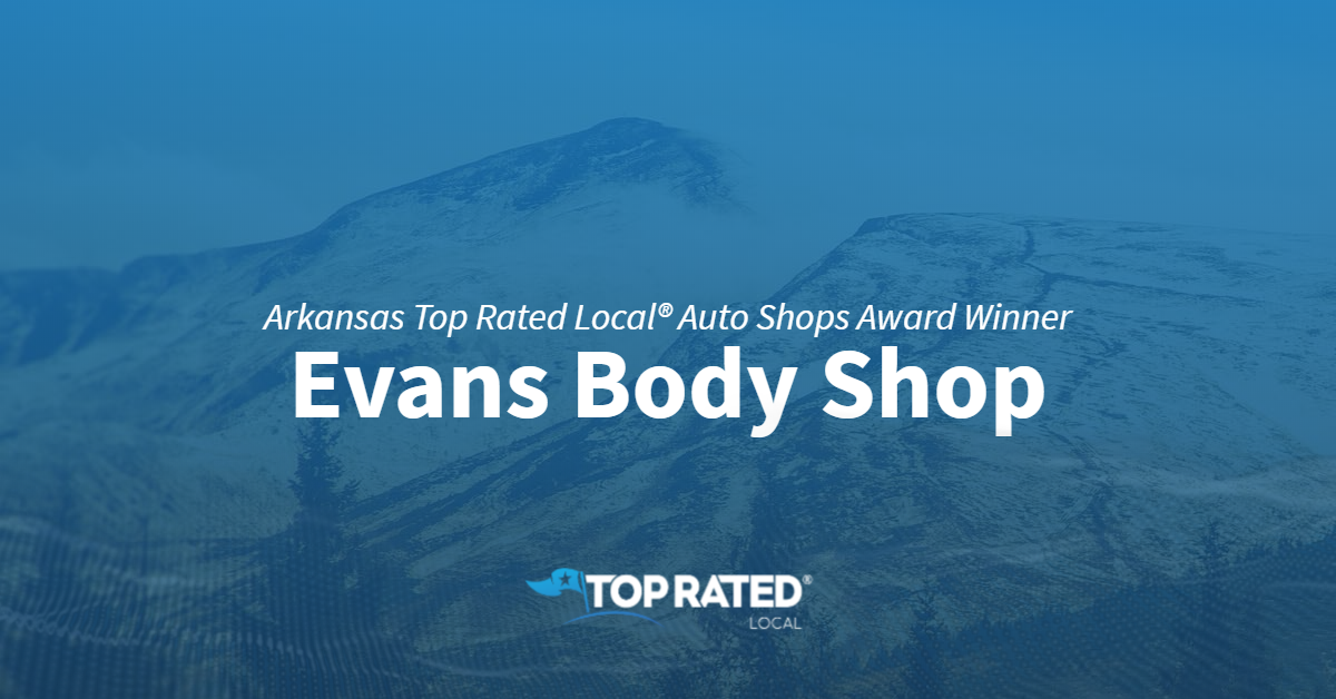 Arkansas Top Rated Local® Auto Shops Award Winner: Evans Body Shop