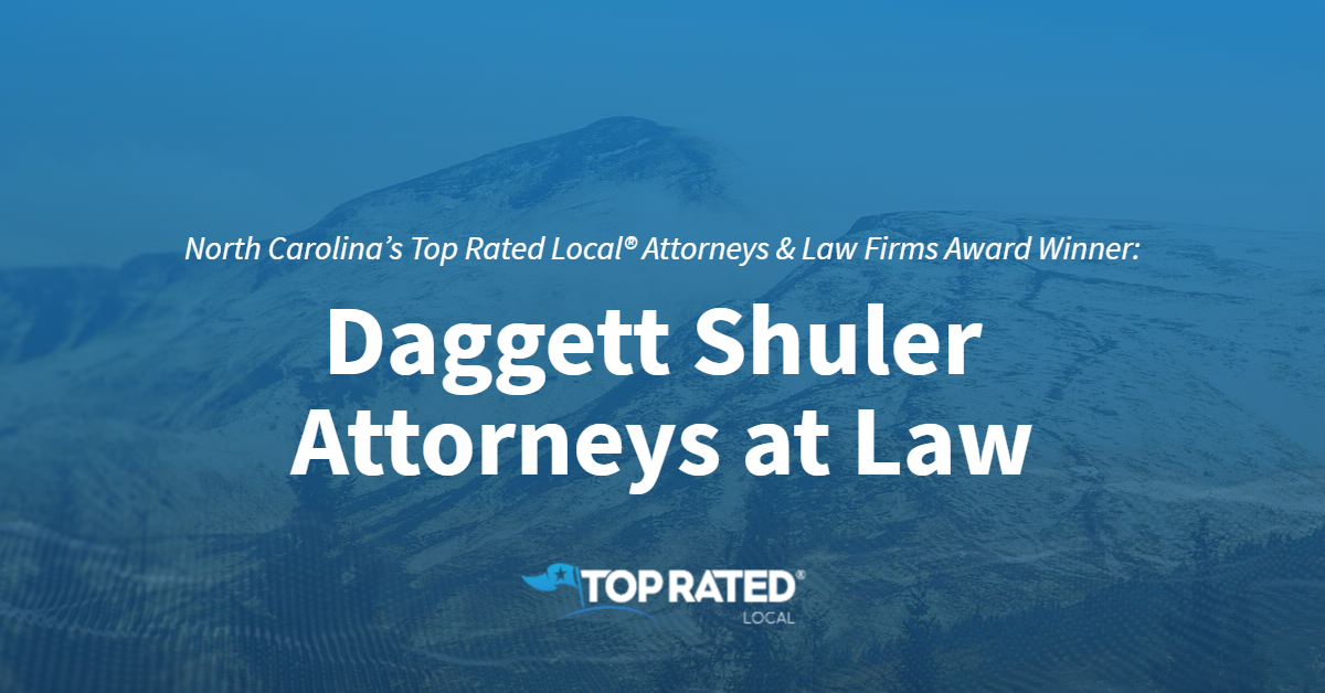 North Carolina's Top Rated Local® Attorneys & Law Firms Award Winner: Daggett Shuler Attorneys at Law
