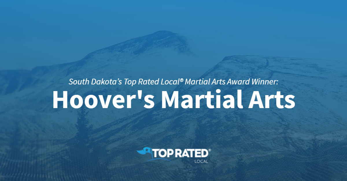 South Dakota's Top Rated Local® Martial Arts Award Winner: Hoover's Martial Arts