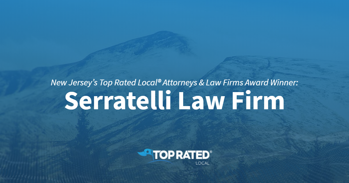 New Jersey's Top Rated Local® Attorneys & Law Firms Award Winner: Serratelli Law Firm