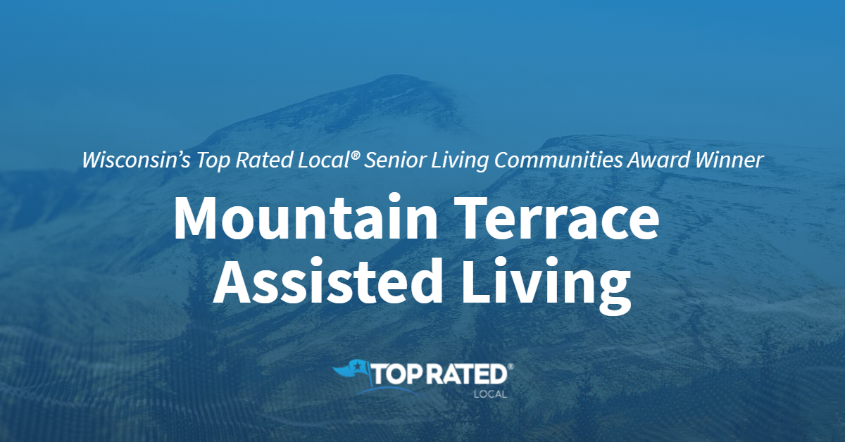 Wisconsin's Top Rated Local® Senior Living Communities Award Winner: Mountain Terrace Assisted Living