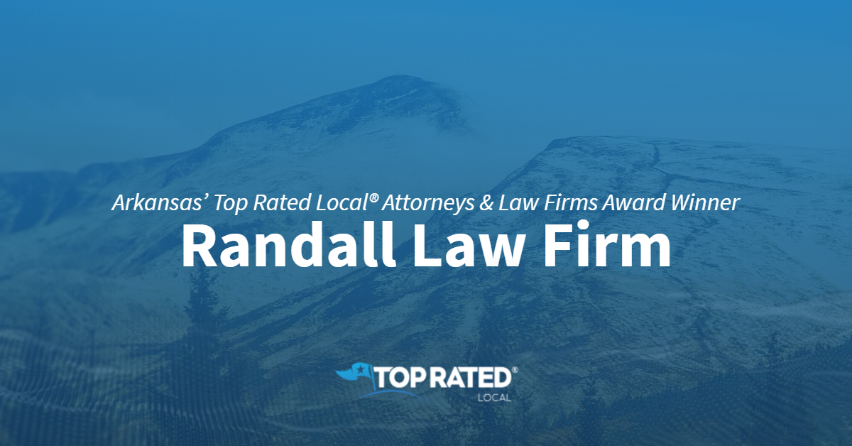 Arkansas' Top Rated Local® Attorneys & Law Firms Award Winner: Randall Law Firm