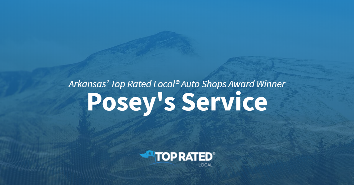 Arkansas' Top Rated Local® Auto Shops Award Winner: Posey's Service
