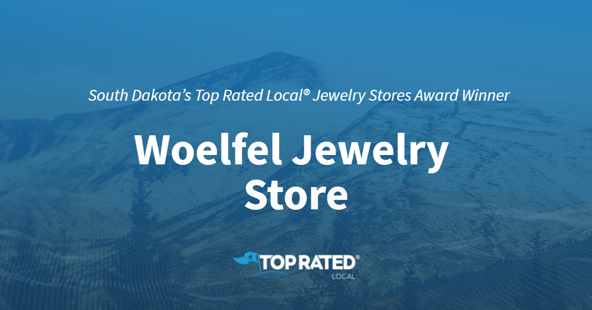South Dakota's Top Rated Local® Jewelry Stores Award Winner: Woelfel Jewelry Store
