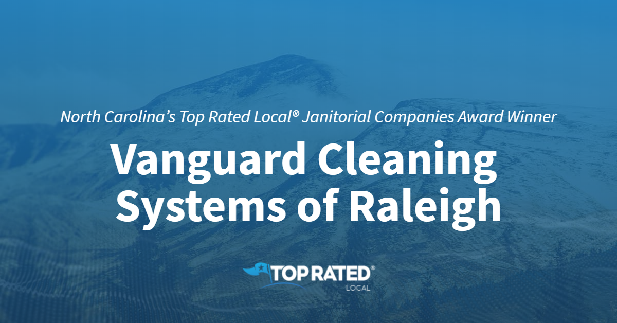 North Carolina's Top Rated Local® Janitorial Companies Award Winner: Vanguard Cleaning Systems of Raleigh