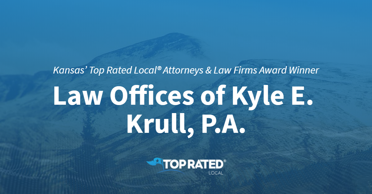 Kansas' Top Rated Local® Attorneys & Law Firms Award Winner: Law Offices of Kyle E. Krull, P.A.
