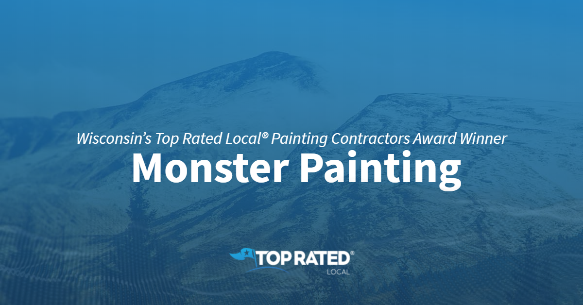 Wisconsin's Top Rated Local® Painting Contractors Award Winner: Monster Painting
