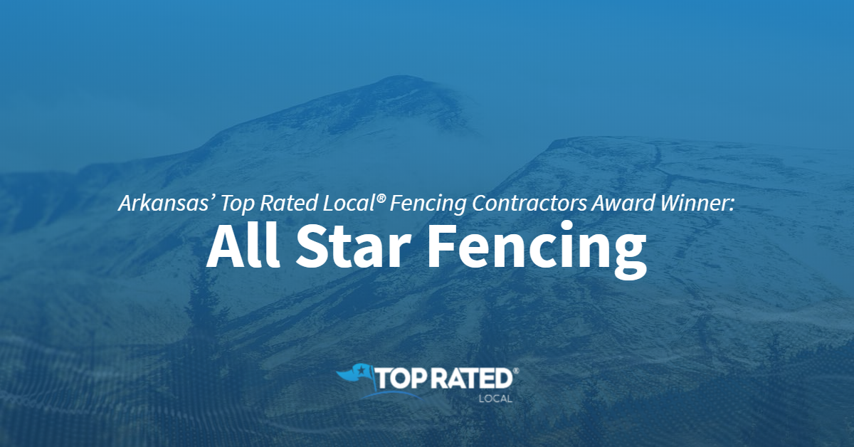 Arkansas' Top Rated Local® Fencing Contractors Award Winner: All Star Fencing