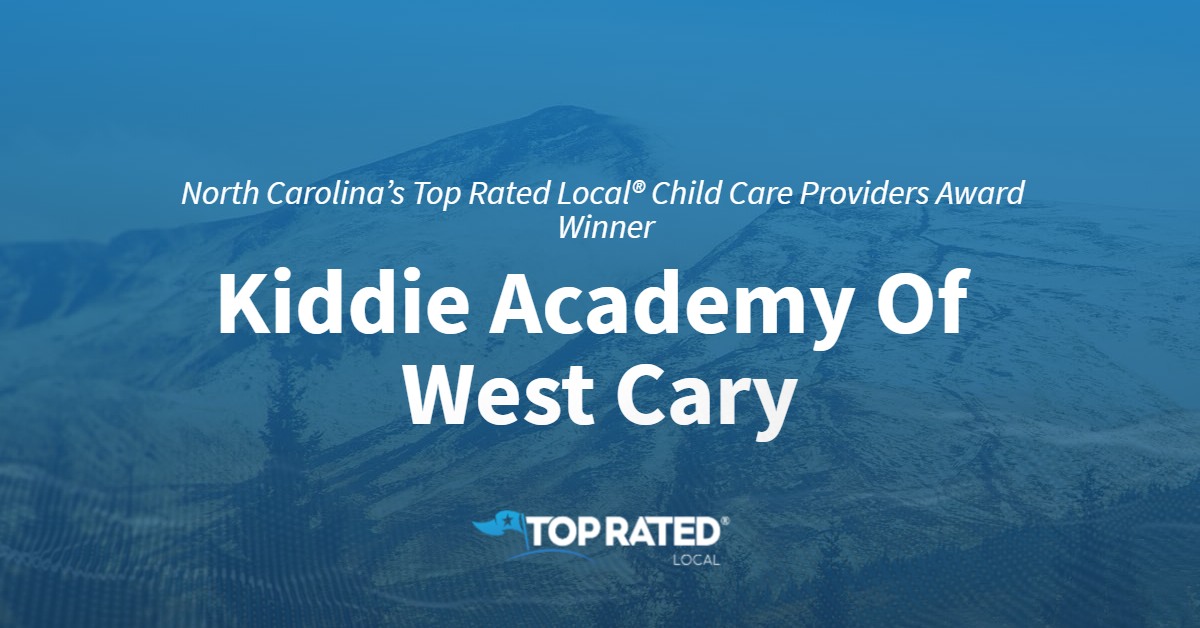 North Carolina's Top Rated Local® Child Care Providers Award Winner: Kiddie Academy Of West Cary