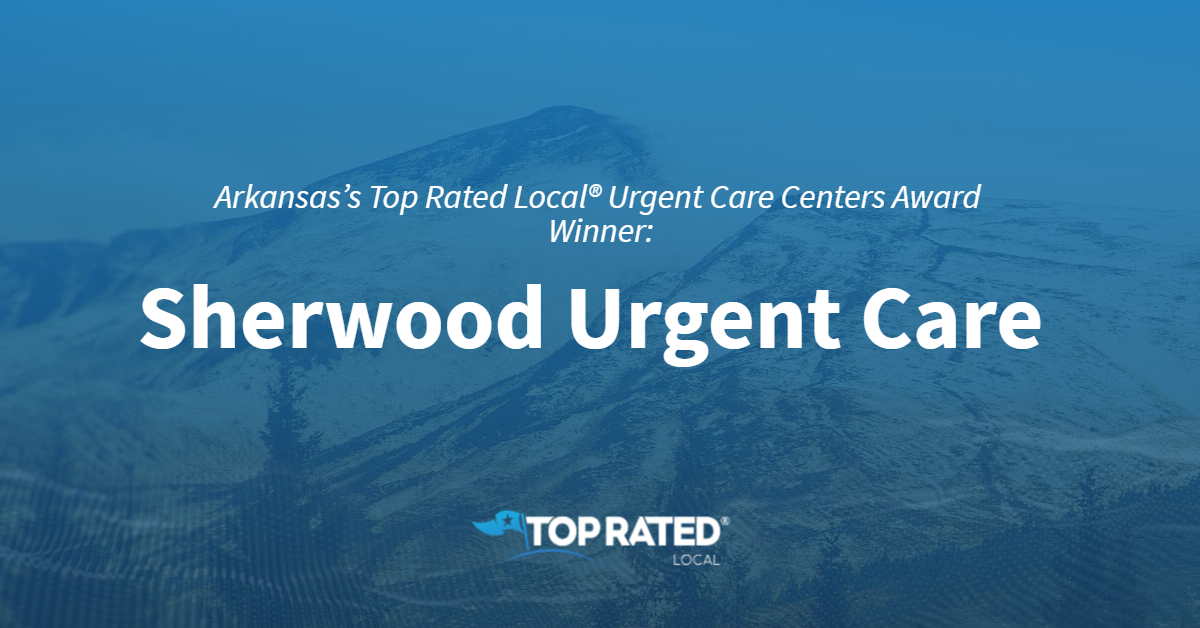 Arkansas's Top Rated Local® Urgent Care Centers Award Winner: Sherwood Urgent Care – Maumelle, AR