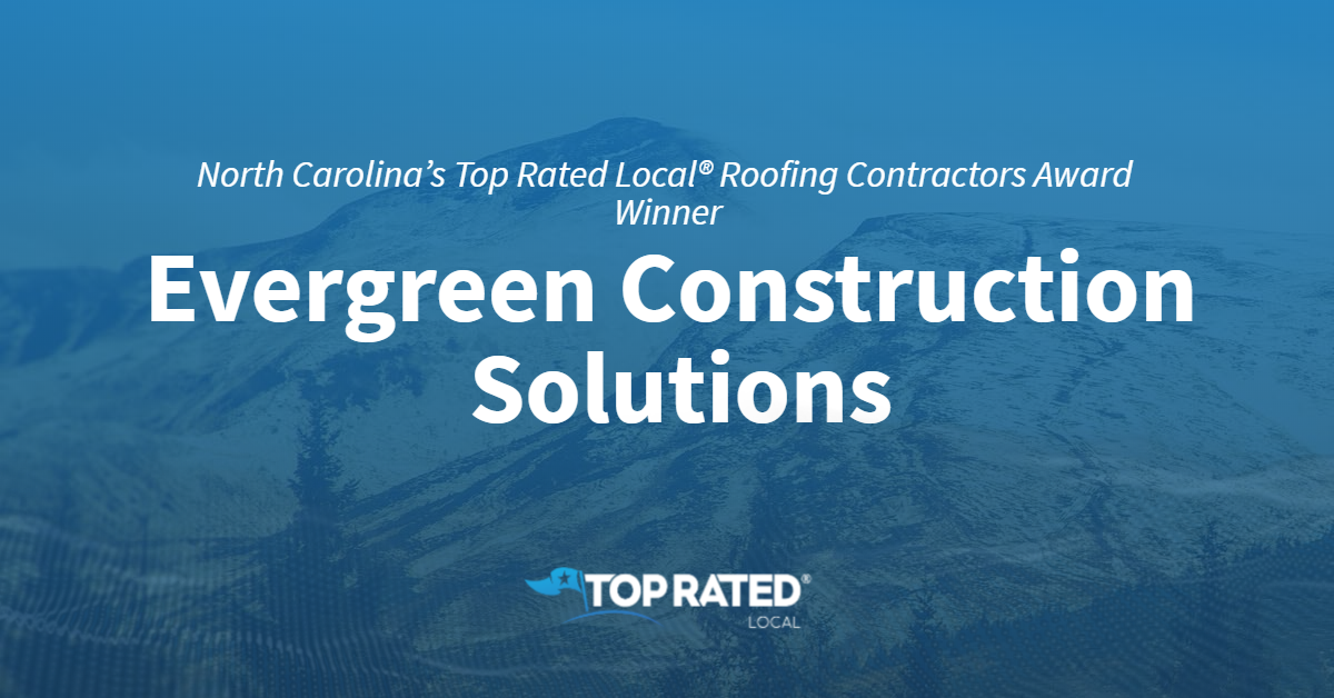 North Carolina's Top Rated Local® Roofing Contractors Award Winner: Evergreen Construction Solutions