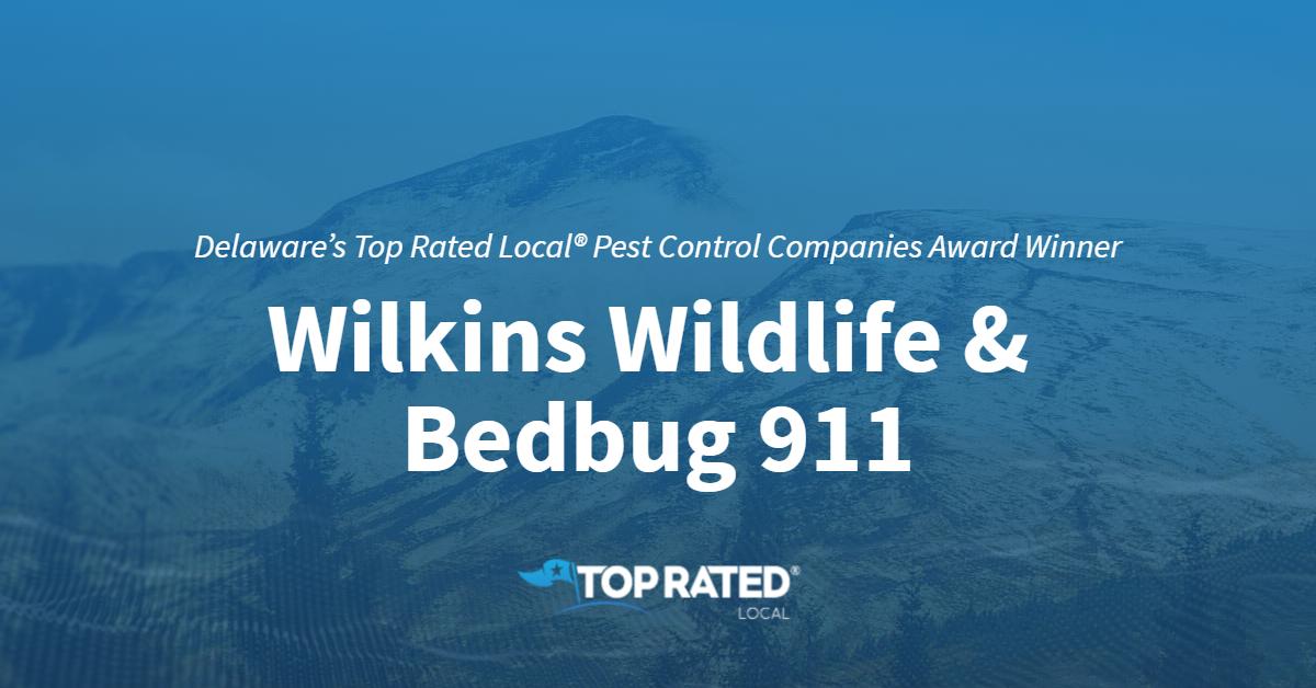 Delaware's Top Rated Local® Pest Control Companies Award Winner: Wilkins Wildlife & BedBug 911