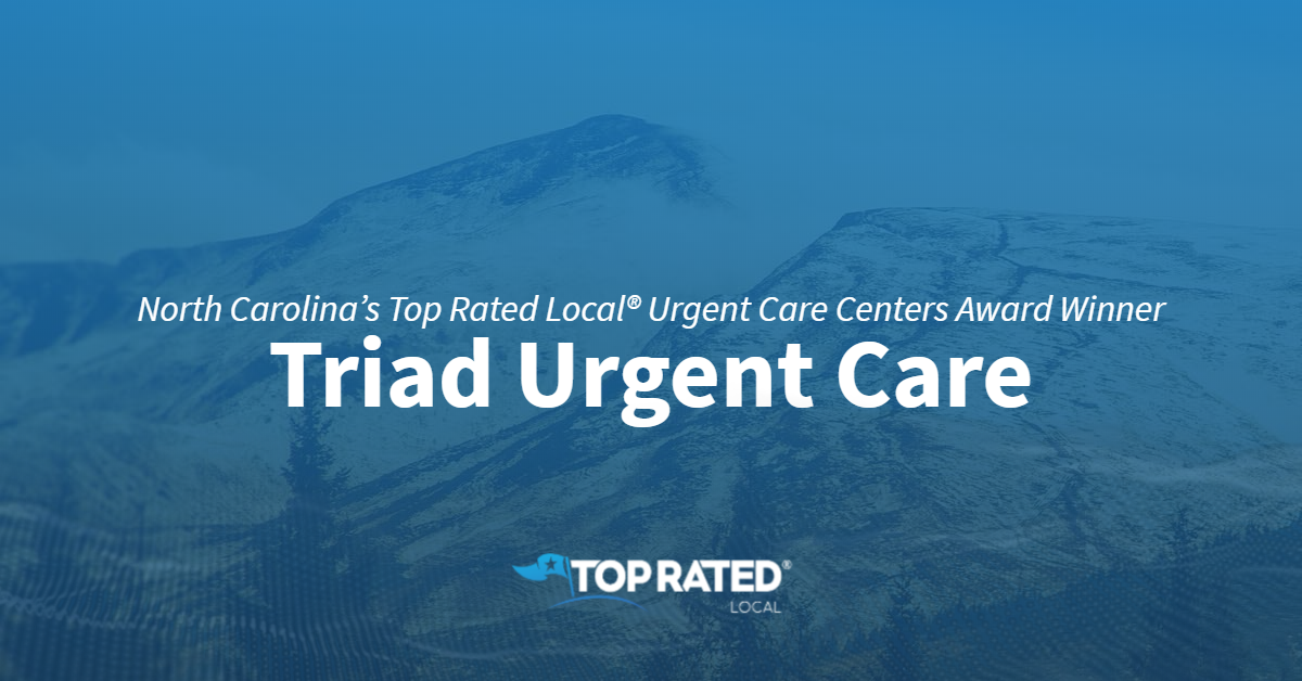 North Carolina's Top Rated Local® Urgent Care Centers Award Winner: Triad Urgent Care