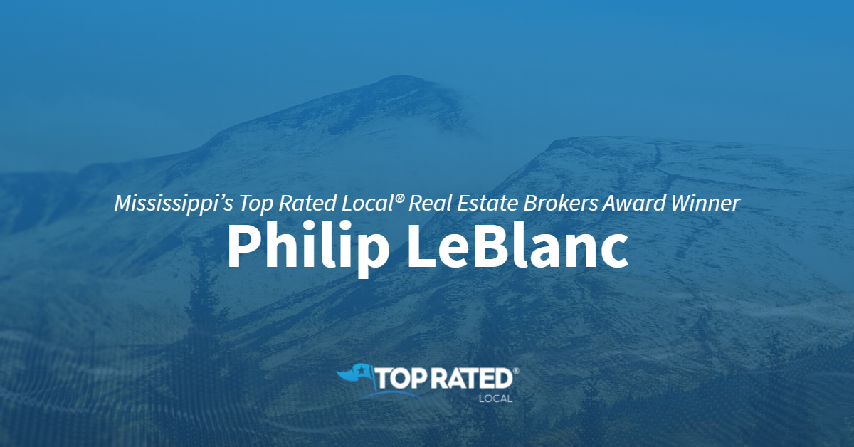Mississippi's Top Rated Local® Real Estate Brokers Award Winner: Philip LeBlanc