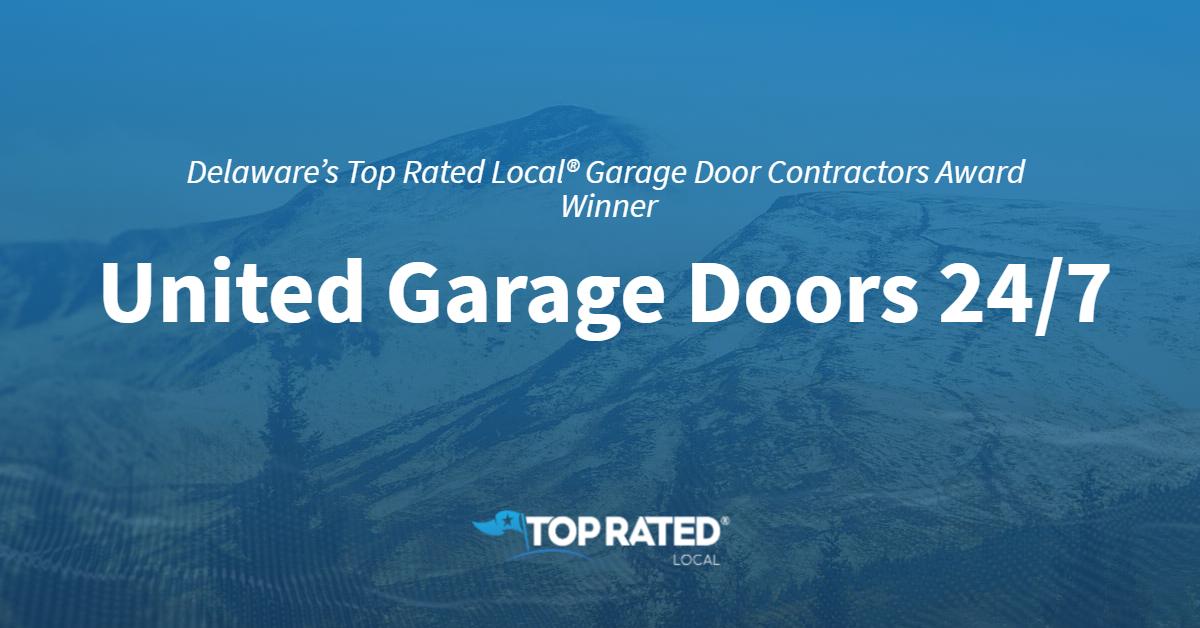 Delaware's Top Rated Local® Garage Door Contractors Award Winner: United Garage Doors 24/7