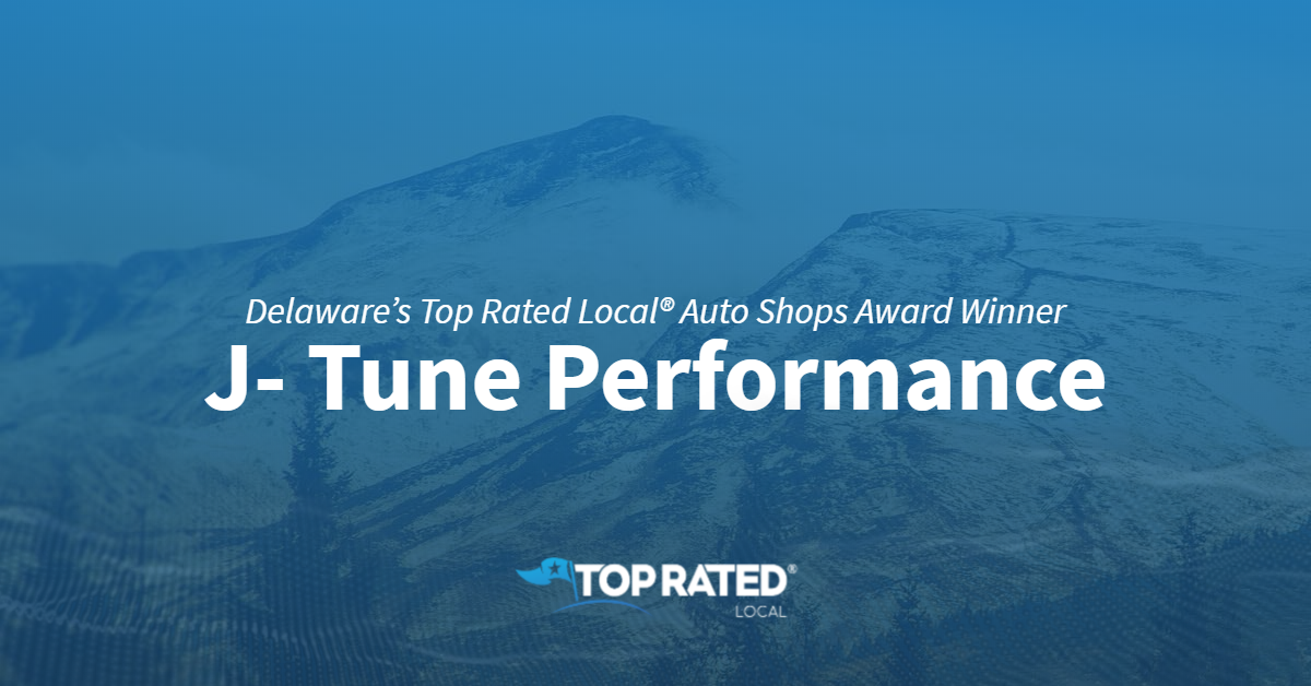 Delaware's Top Rated Local® Auto Shops Award Winner: J- Tune Performance