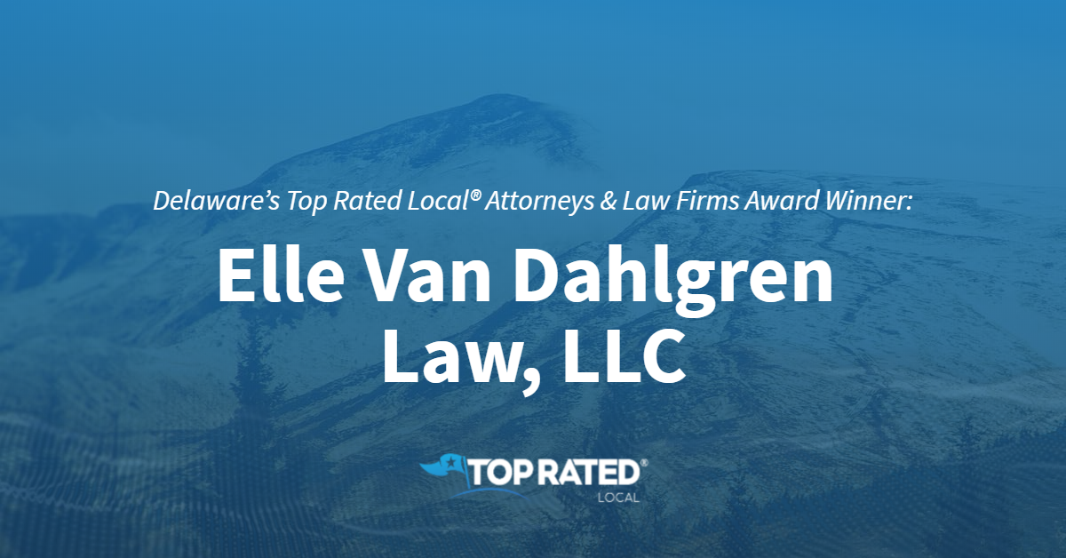 Delaware's Top Rated Local® Attorneys & Law Firms Award Winner: Elle Van Dahlgren Law, LLC