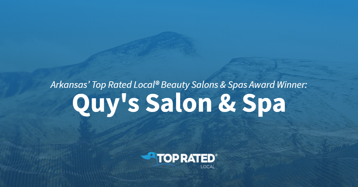 Arkansas' Top Rated Local® Beauty Salons & Spas Award Winner: Quy's Salon & Spa