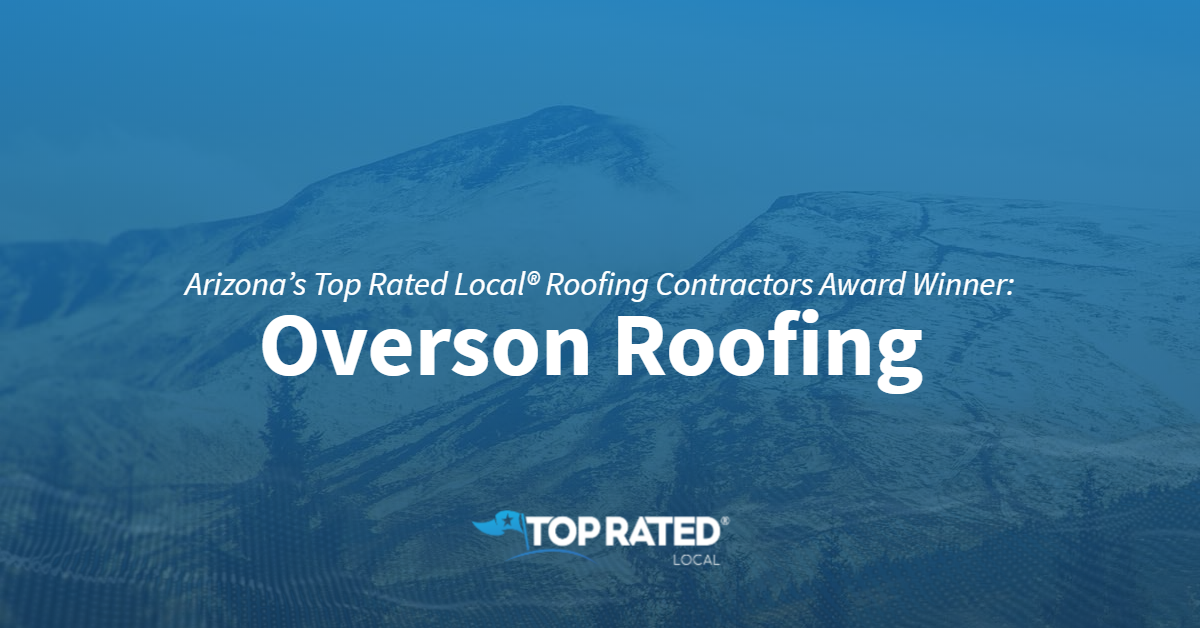 Arizona's Top Rated Local® Roofing Contractors Award Winner: Overson Roofing