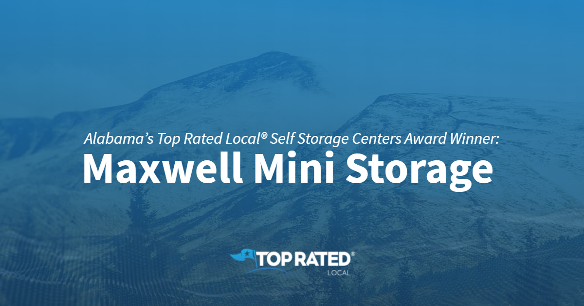 Alabama's Top Rated Local® Self Storage Centers Award Winner: Maxwell Mini Storage