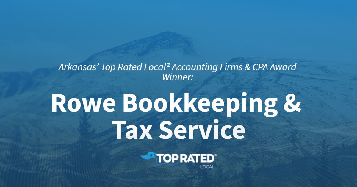 Arkansas' Top Rated Local® Accounting Firms & CPA Award Winner: Rowe Bookkeeping & Tax Service