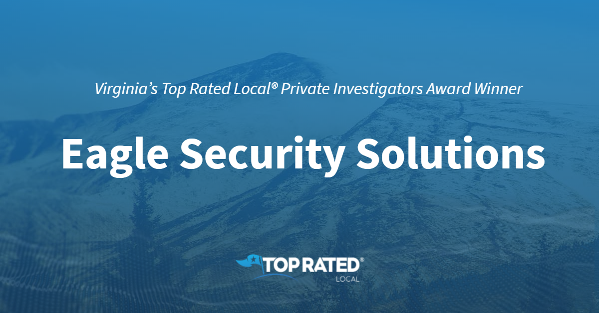 Virginia's Top Rated Local® Private Investigators Award Winner: Eagle Security Solutions
