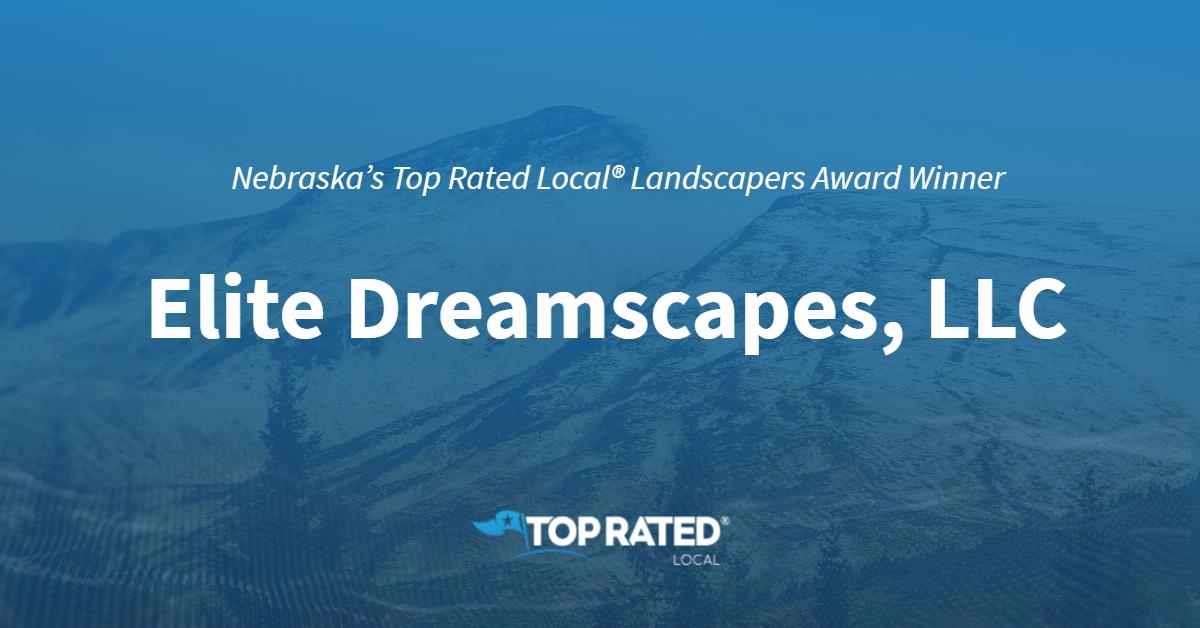 Nebraska's Top Rated Local® Landscapers Award Winner: Elite Dreamscapes, LLC