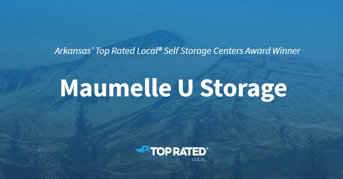 Arkansas' Top Rated Local® Self Storage Centers Award Winner: Maumelle U Storage