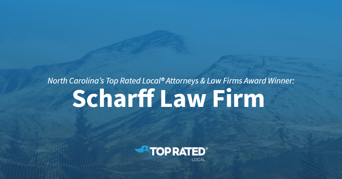 North Carolina's Top Rated Local® Attorneys & Law Firms Award Winner: Scharff Law Firm