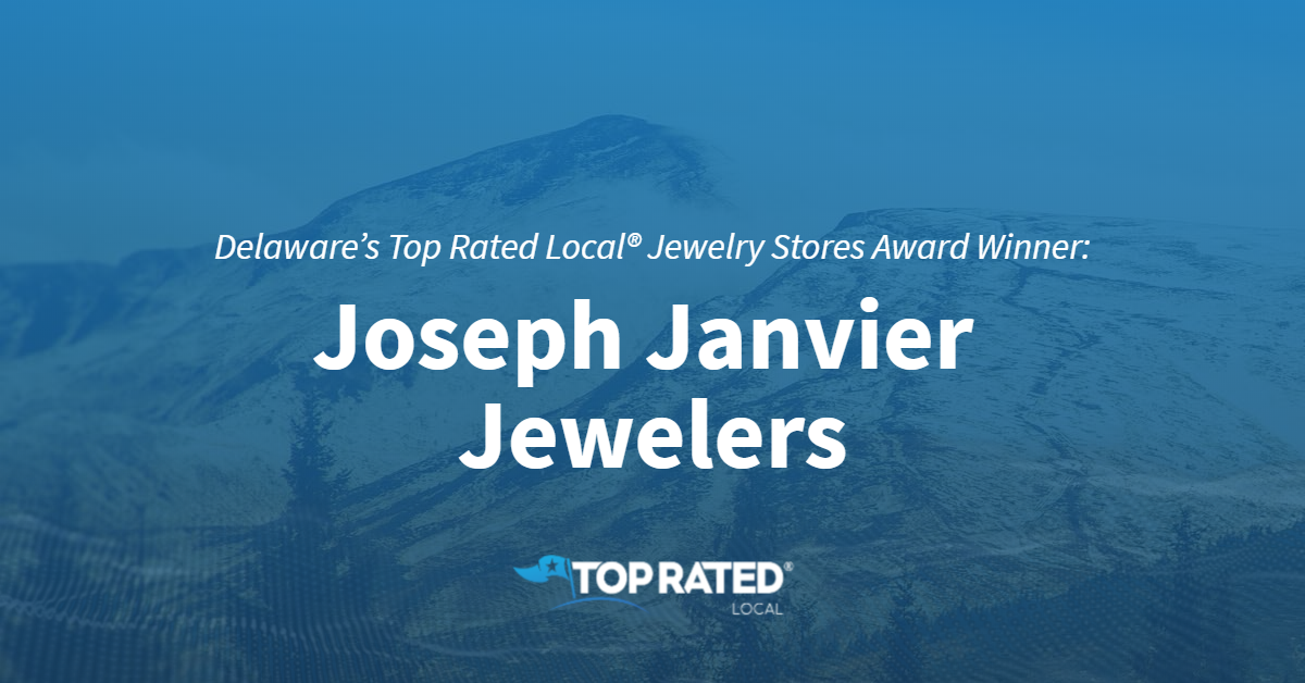 Delaware's Top Rated Local® Jewelry Stores Award Winner: Joseph Janvier Jewelers