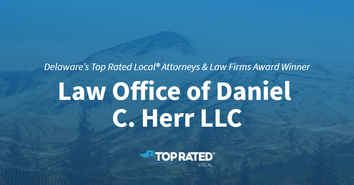 Delaware's Top Rated Local® Attorneys & Law Firms Award Winner: Law Office of Daniel C. Herr LLC