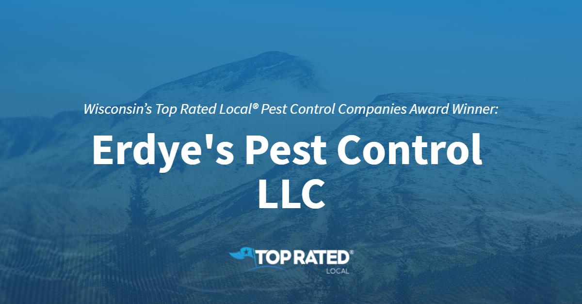 Wisconsin's Top Rated Local® Pest Control Companies Award Winner: Erdye's Pest Control LLC