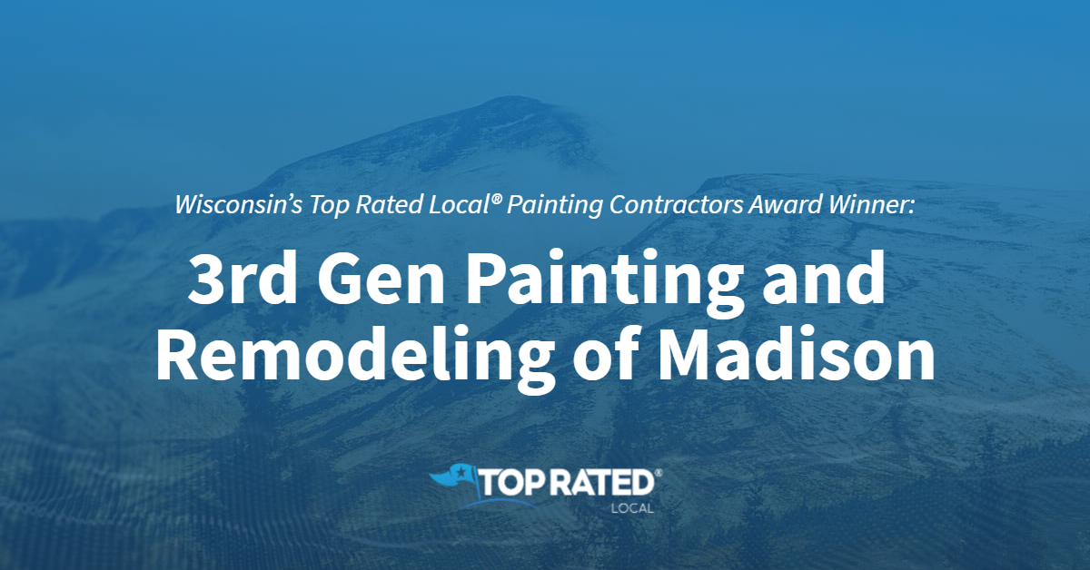 Wisconsin's Top Rated Local® Painting Contractors Award Winner: 3rd Gen Painting and Remodeling of Madison