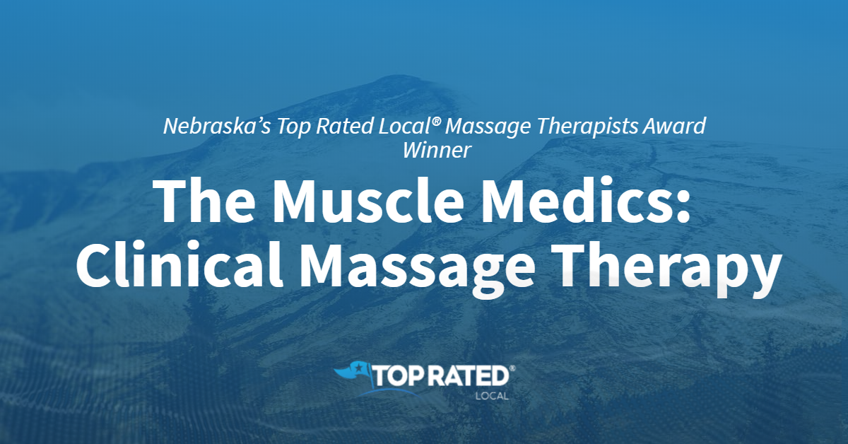 Nebraska's Top Rated Local® Massage Therapists Award Winner: The Muscle Medics: Clinical Massage Therapy