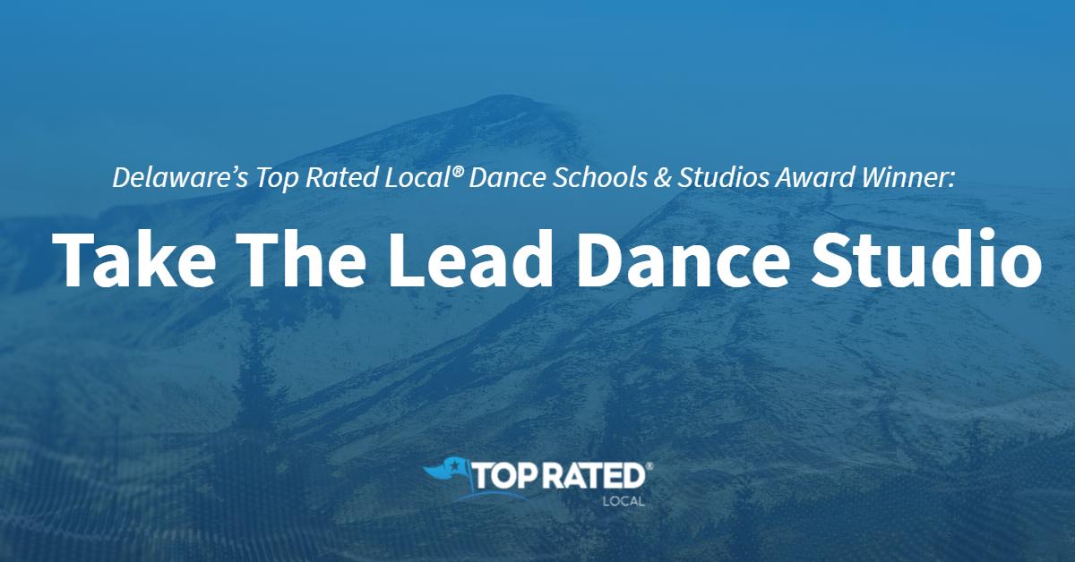 Delaware's Top Rated Local® Dance Schools & Studios Award Winner: Take The Lead Dance Studio