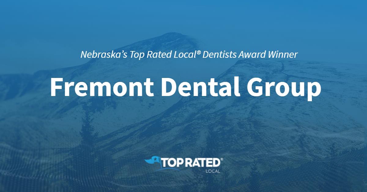 Nebraska's Top Rated Local® Dentists Award Winner: Fremont Dental Group