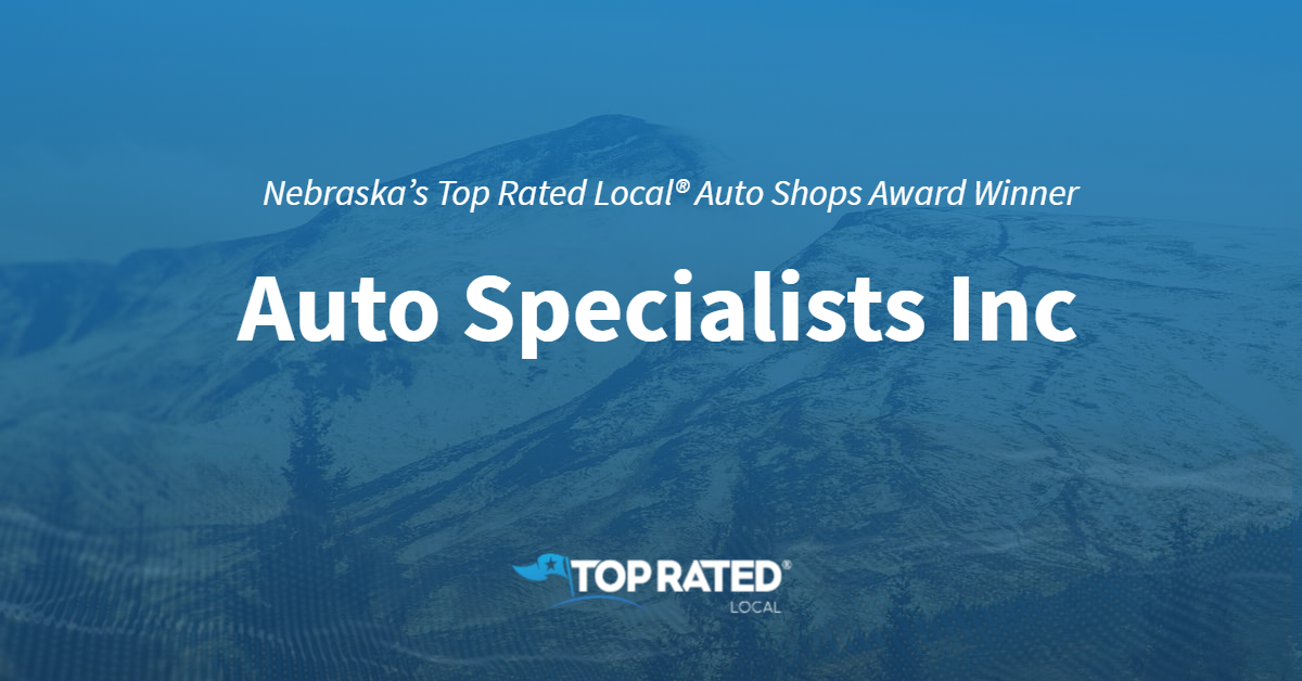 Nebraska's Top Rated Local® Auto Shops Award Winner: Auto Specialists Inc