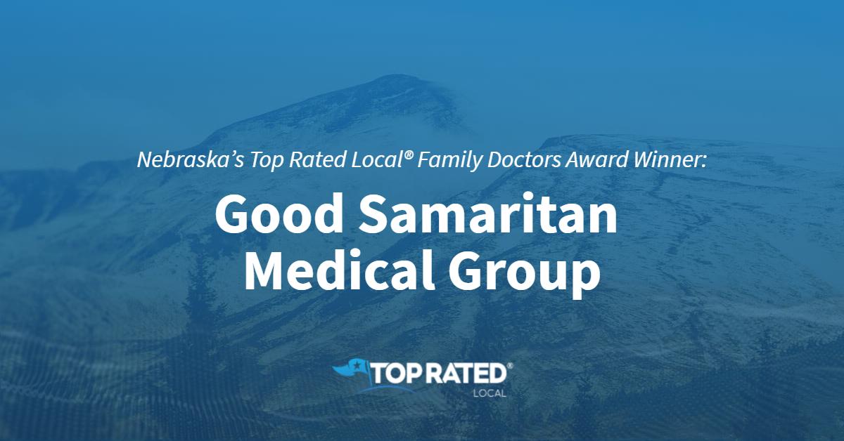 Nebraska's Top Rated Local® Family Doctors Award Winner: Good Samaritan Medical Group