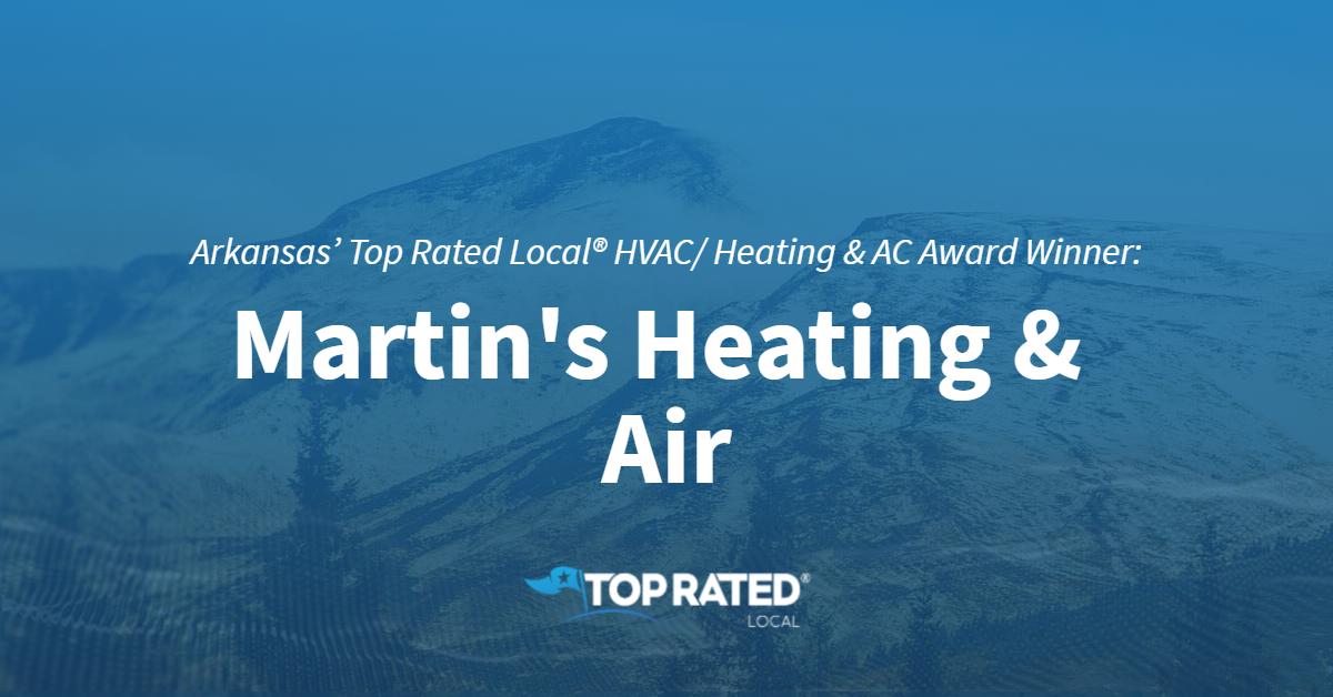 Arkansas' Top Rated Local® HVAC/ Heating & AC Award Winner: Martin's Heating & Air