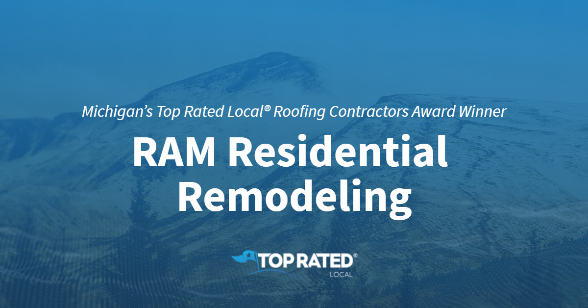 Michigan's Top Rated Local® Roofing Contractors Award Winner: RAM Residential Remodeling