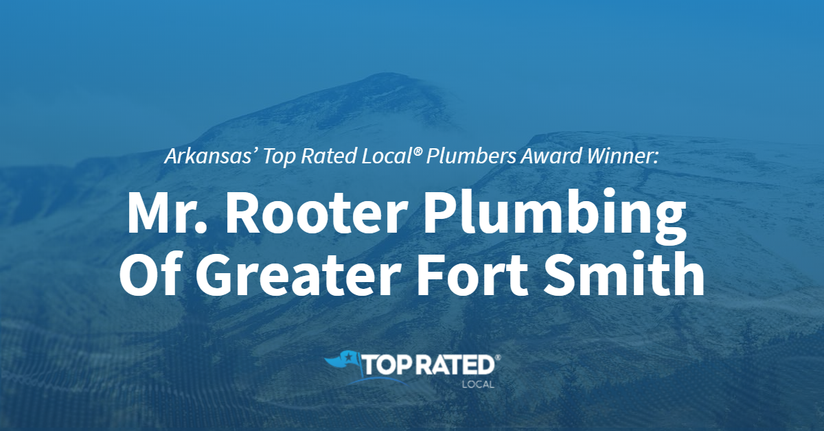 Arkansas' Top Rated Local® Plumbers Award Winner: Mr. Rooter Plumbing Of Greater Fort Smith