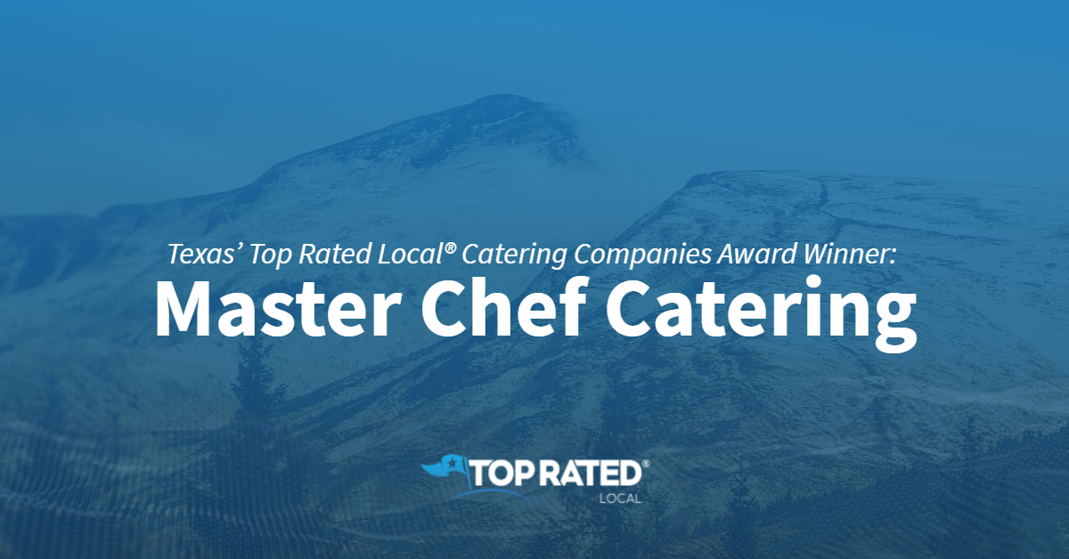 Texas' Top Rated Local® Catering Companies Award Winner: Master Chef Catering