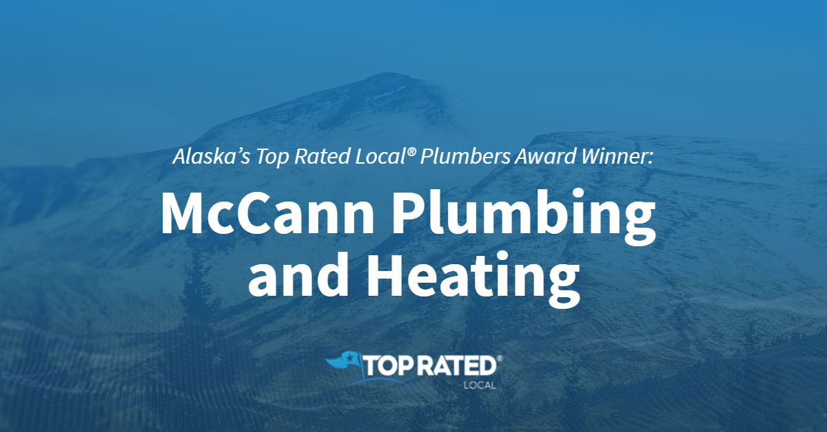 Alaska's Top Rated Local® Plumbers Award Winner: McCann Plumbing and Heating