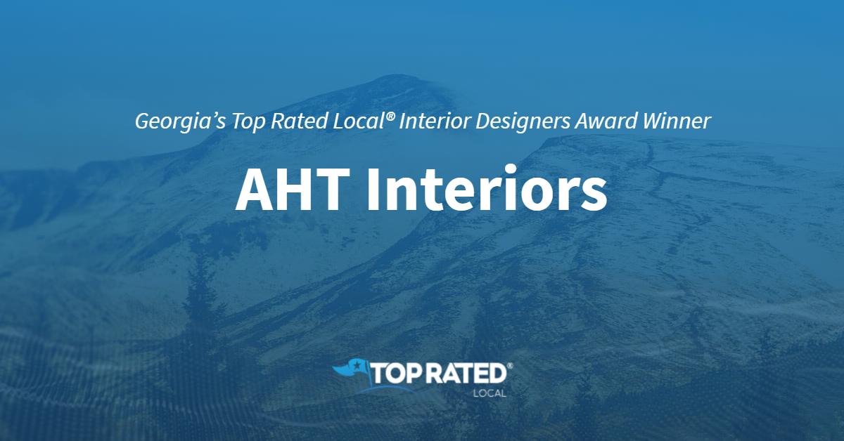 Georgia's Top Rated Local® Interior Designers Award Winner: AHT Interiors